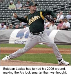 Oakland A's starting pitcher Esteban Loaiza is pitching much better lately.