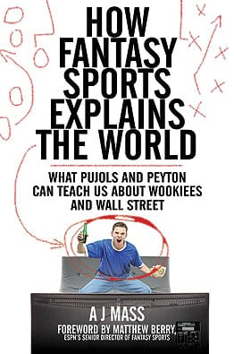 How Fantasy Sports Explains the World.